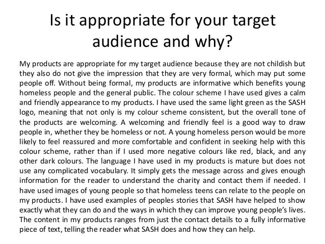 Is it appropriate for your target audience and why? My products are appropriate for my target audience because they are no...