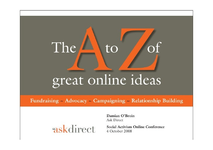 More... www.delicious.com/damianob/socialactivismpres              damian@askdirect.ie                www.askdirect.ie