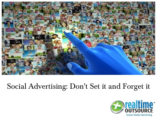 Social Advertising: Don't Set it and Forget it