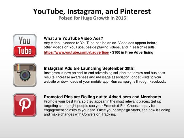 YouTube, Instagram, and Pinterest Poised for Huge Growth in 2016! https://www.youtube.com/yt/advertise/ - $100 in Free Adv...
