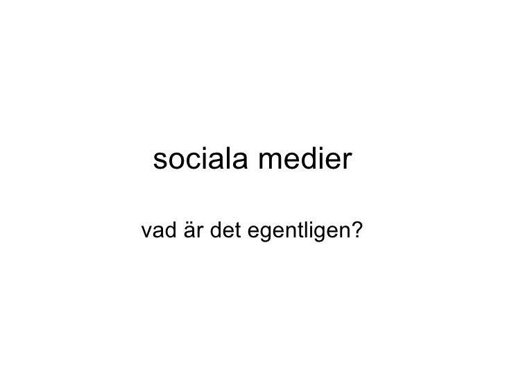 sociala medier vad är det egentligen?