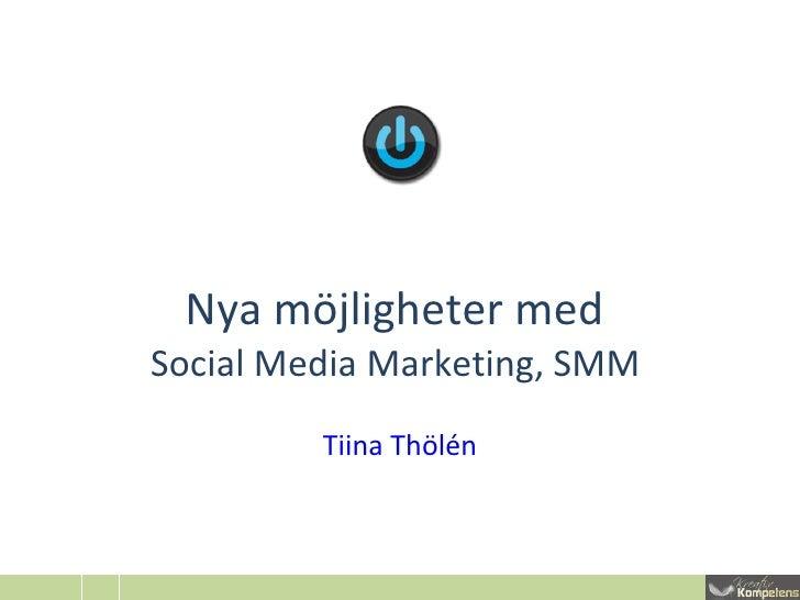 Nya möjligheter med  Social Media Marketing, SMM  Tiina Thölén