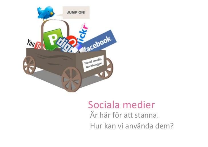 Sociala medier Är här för a1 stanna. Hur kan vi använda dem?
