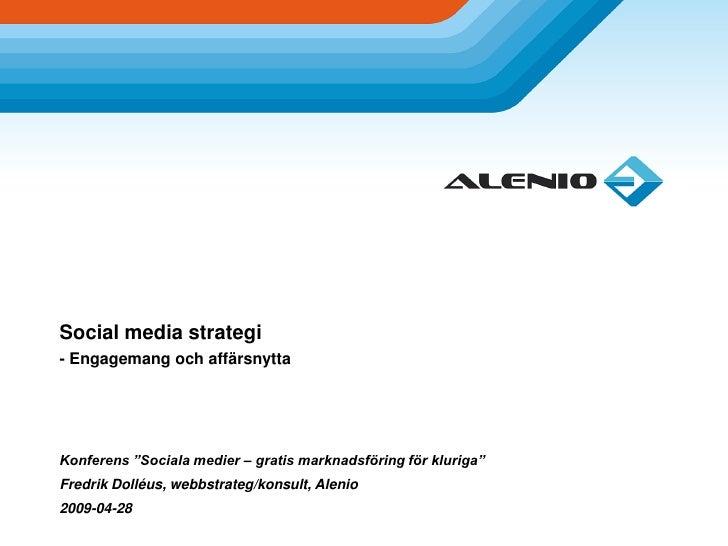 """Social media strategi - Engagemang och affärsnytta     Konferens """"Sociala medier – gratis marknadsföring för kluriga"""" Fred..."""