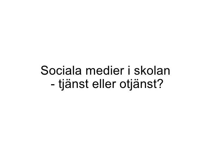 Sociala medier i skolan - tjänst eller otjänst?