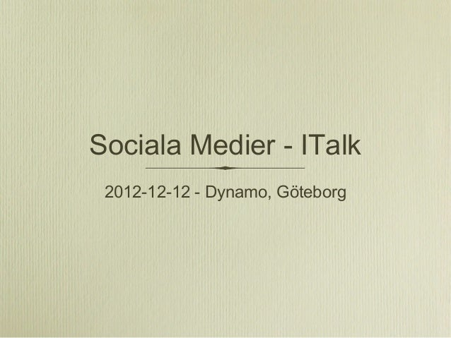 Sociala Medier - ITalk 2012-12-12 - Dynamo, Göteborg