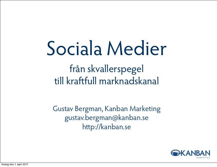 Sociala Medier                                från skvallerspegel                          till kra full marknadskanal    ...