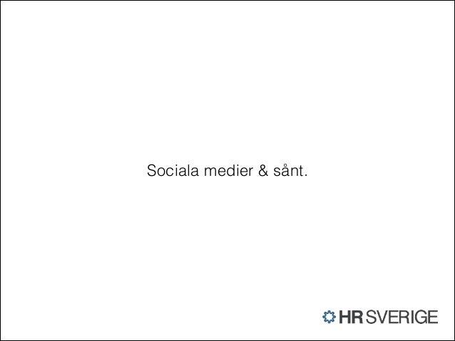 Sociala medier & sånt.