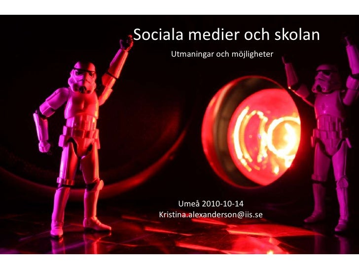 Sociala medier och skolan<br />Utmaningar och möjligheter<br />Umeå 2010-10-14<br />Kristina.alexanderson@iis.se<br />
