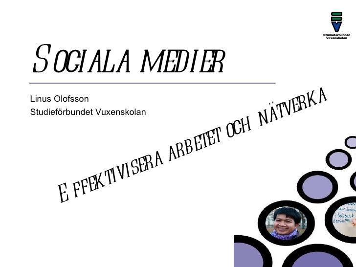 Sociala medier Linus Olofsson Studieförbundet Vuxenskolan Effektivisera arbetet och nätverka