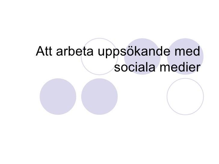 Att arbeta uppsökande med sociala medier