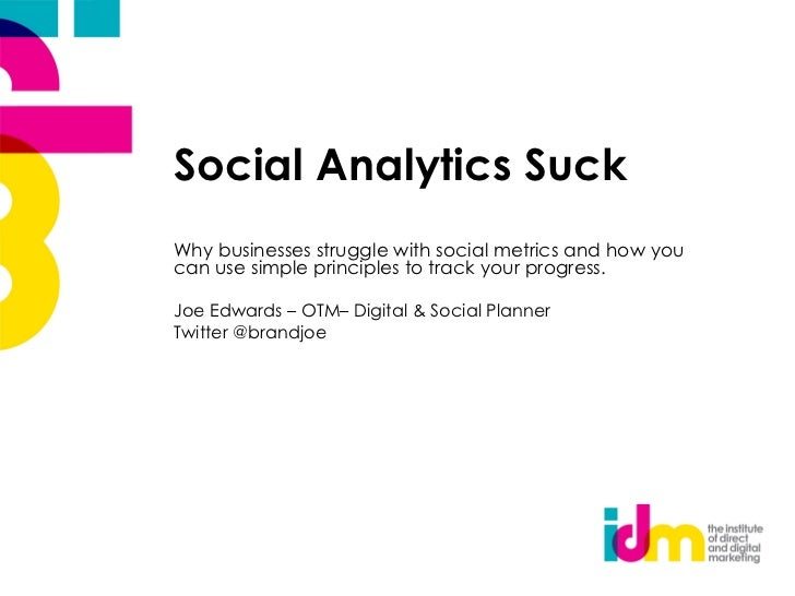 Social Analytics SuckWhy businesses struggle with social metrics and how youcan use simple principles to track your progre...