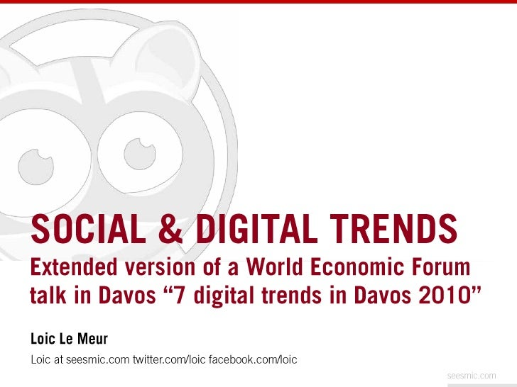 "SOCIAL & DIGITAL TRENDS<br />Extended version of a World Economic Forum talk in Davos ""7 digital trends in Davos 2010""<br ..."