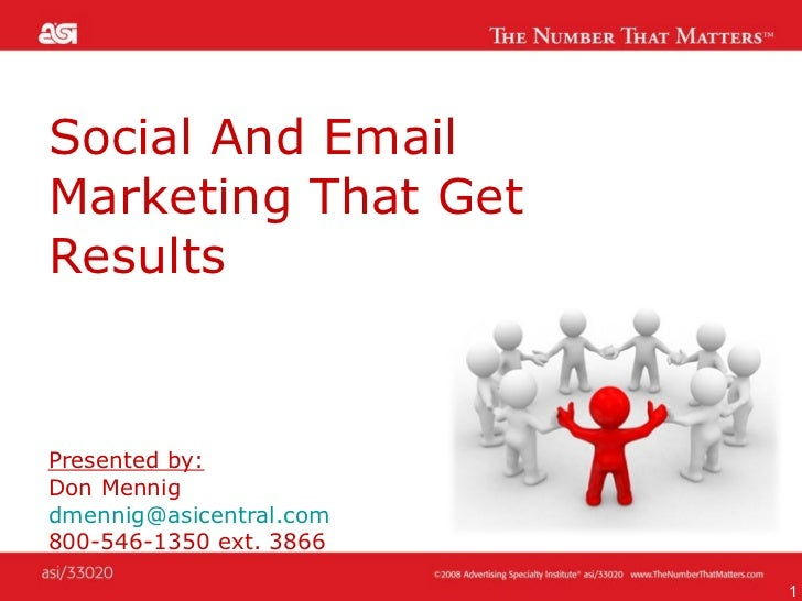 Social And Email Marketing That Get Results Presented by:   Don Mennig [email_address] 800-546-1350 ext. 3866