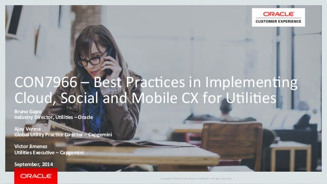 CON7966  –  Best  PracEces  in  ImplemenEng  Cloud,  Social  and  Mobile  CX  for  UEliEes  Bruno  Gapo  Industry  Directo...
