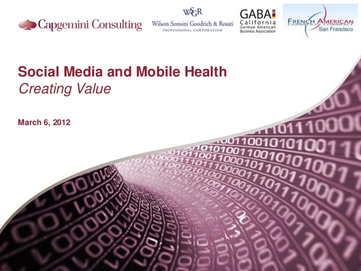 Social Media and Mobile HealthCreating ValueMarch 6, 2012