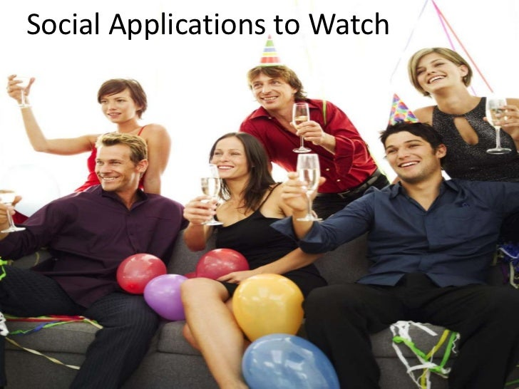 Social Applications to Watch