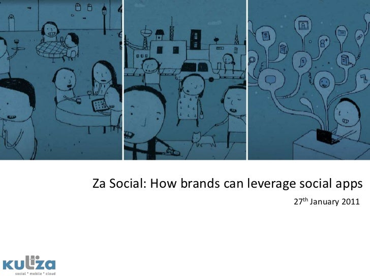 Za Social: How brands can leverage social apps<br />27th January 2011<br />