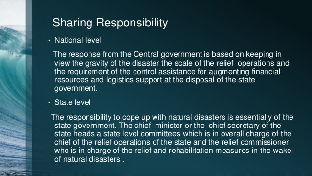 essay of sharing responsibilities on disaster management A disaster reco very management system can b e defined as the on -going pro cess of planni ng, developing this activity wil l begin wi th activation of the disaster recovery plan there is a period of up to.