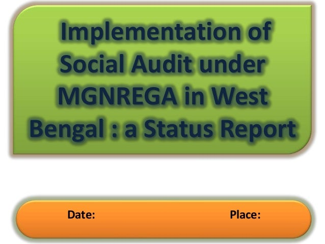 Implementation of Social Audit under MGNREGA in West Bengal : a Status Report Date:  Place: