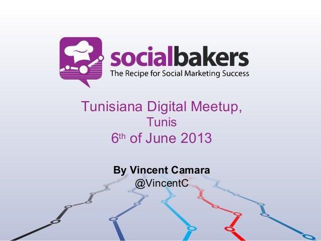 Tunisiana Digital Meetup,Tunis6thof June 2013By Vincent Camara@VincentC