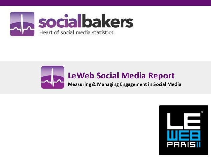 LeWeb Social Media ReportMeasuring & Managing Engagement in Social Media