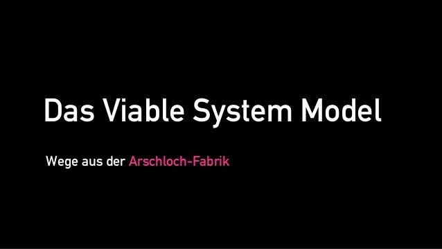 Wege aus der Arschloch-Fabrik Das Viable System Model