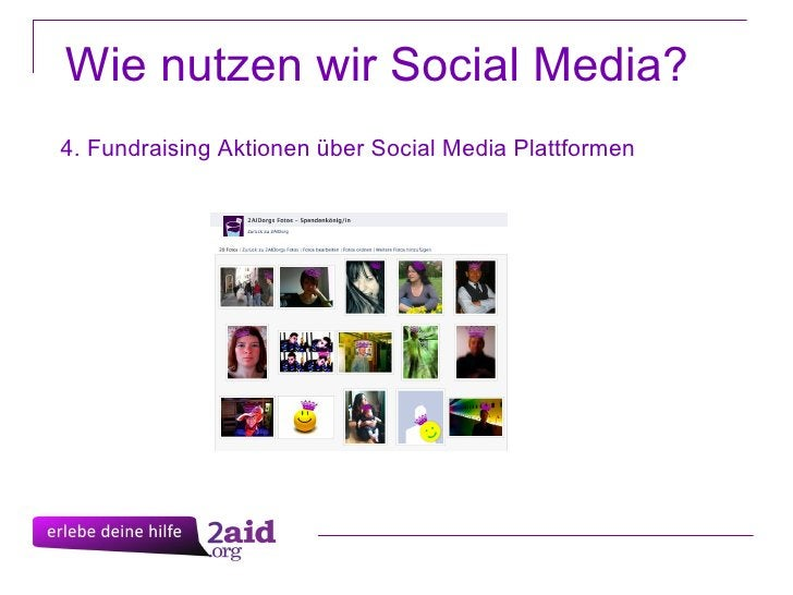 Wie nutzen wir Social Media? 4. Fundraising Aktionen über Social Media Plattformen