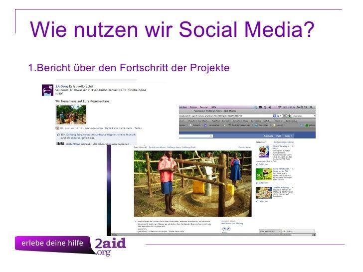 Wie nutzen wir Social Media? <ul><li>Bericht über den Fortschritt der Projekte </li></ul>