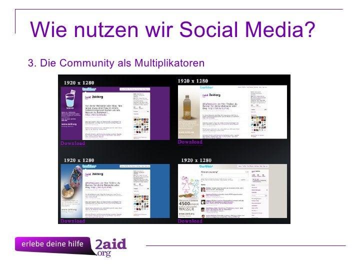 Wie nutzen wir Social Media? 3. Die Community als Multiplikatoren
