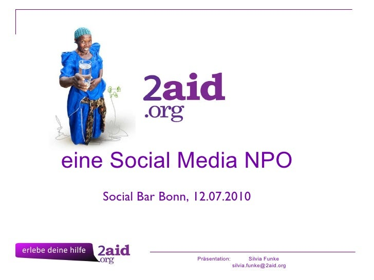 Präsentation:  Silvia Funke   [email_address] eine Social Media NPO Social Bar Bonn, 12.07.2010
