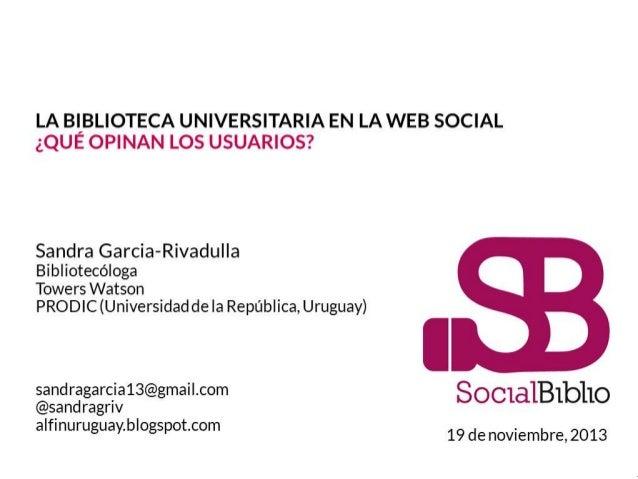 La biblioteca universitaria en la web social ¿Qué opinan los usuarios?