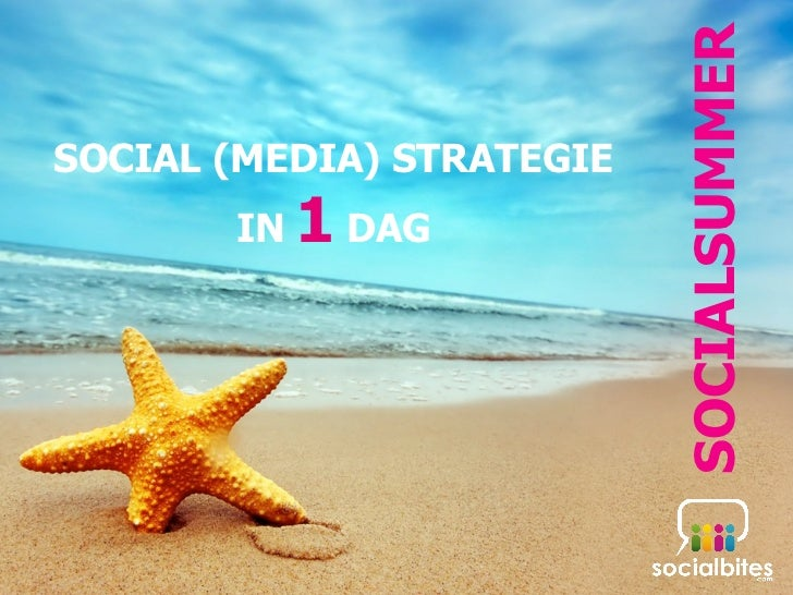 SOCIALSUMMERSOCIAL (MEDIA) STRATEGIE       IN   1 DAG