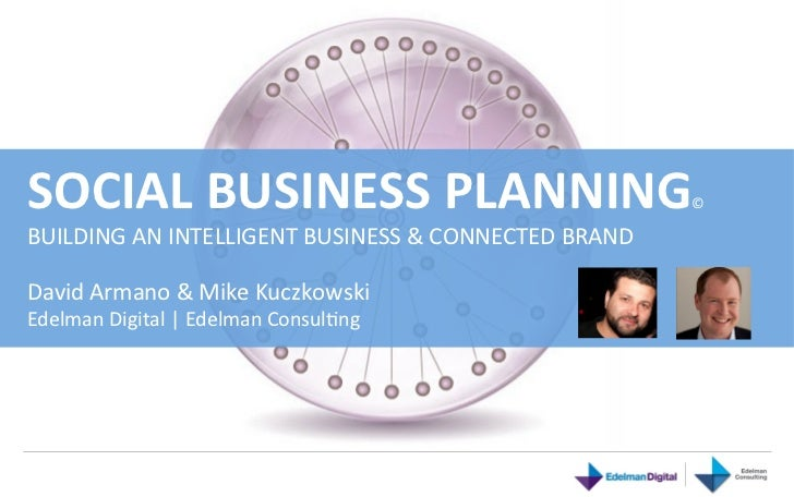 SOCIAL	  BUSINESS	  PLANNING 	                                          ©BUILDING	  AN	  INTELLIGENT	  BUSINESS	  &	  CONN...