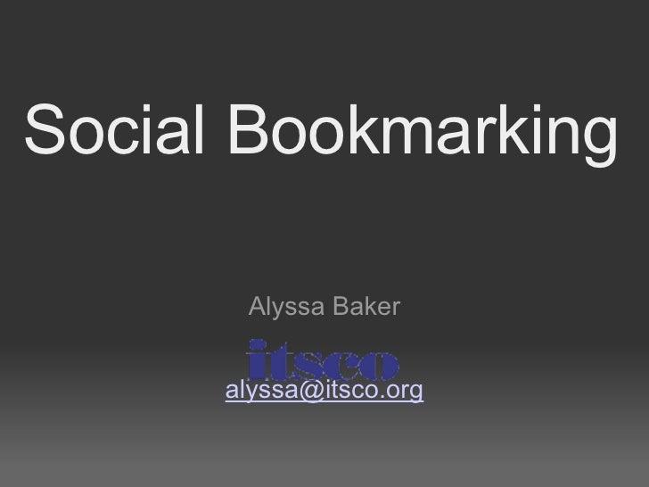 Social Bookmarking Alyssa Baker [email_address]
