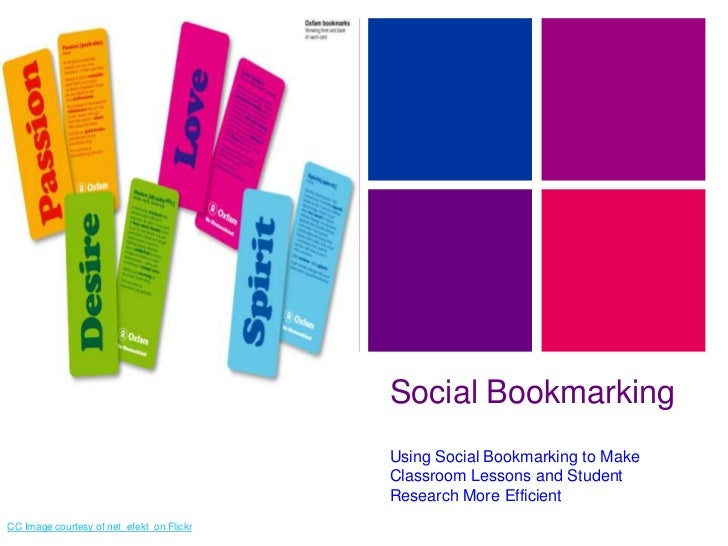 Social Bookmarking<br />Using Social Bookmarking to Make Classroom Lessons and Student Research More Efficient<br />CC Ima...