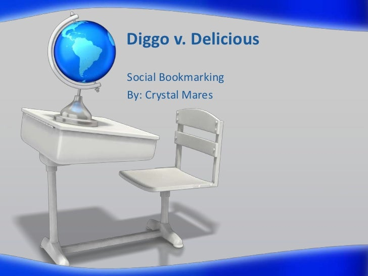 Diggo v. DeliciousSocial BookmarkingBy: Crystal Mares
