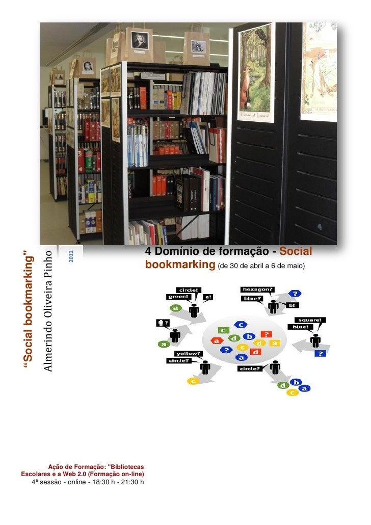"""4 Domínio de formação - Social                                                  2012""""Social bookmarking""""                  ..."""