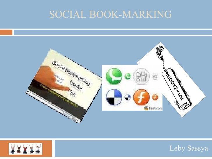 SOCIAL BOOK-MARKING Leby Sassya
