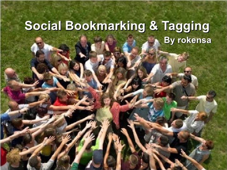 Social Bookmarking & Tagging                      By rokensa