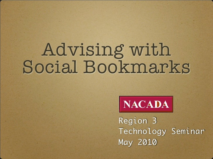 Advising with Social Bookmarks           Region 3          Technology Seminar          May 2010