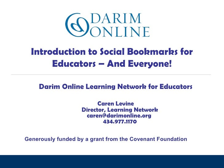 Introduction to Social Bookmarks for Educators – And Everyone! standing together. moving forward. Darim Online Learning Ne...