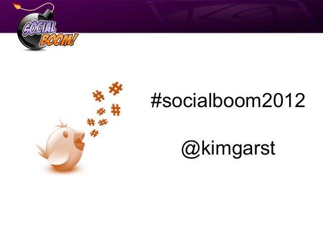 #socialboom2012  @kimgarst