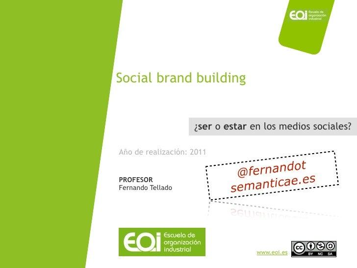 Social brand building                                                     ¿ser o estar en los medios sociales?            ...