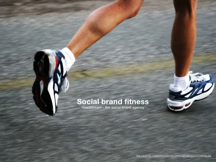 Social brand fitness  Headstream - the social brand agency                                     http://www.my1stmarathon.com...