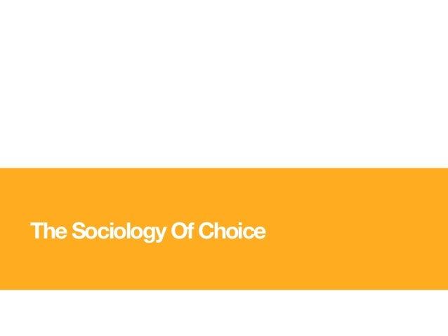 The Sociology Of Choice