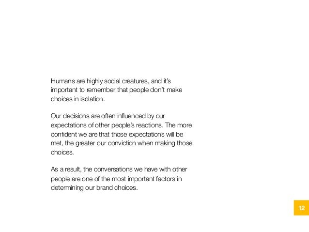 Humans are highly social creatures, and it's important to remember that people don't make choices in isolation. Our decisi...