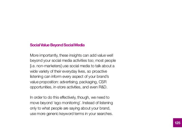 SocialValueBeyondSocialMedia More importantly, these insights can add value well beyond your social media activities too; ...