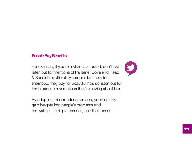 PeopleBuyBenefits For example, if you're a shampoo brand, don't just listen out for mentions of Pantene, Dove and Head & Sh...