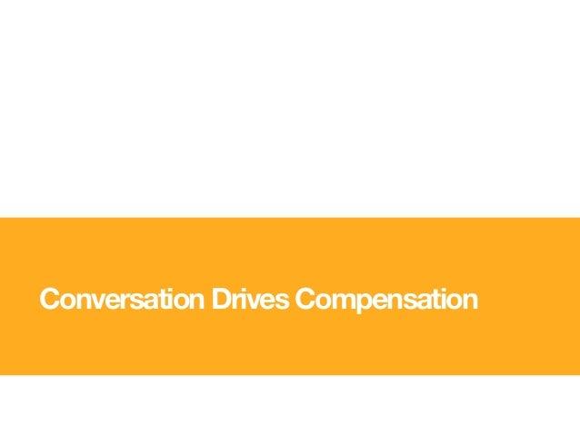 Conversation Drives Compensation